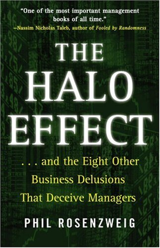 The Halo Effect And Eight Other Business Delusions That Deceive Managers By Philip M Rosenzweig