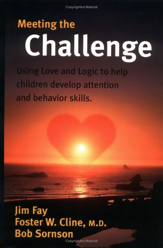 Teaching With Love And Logic. Using Love and Logic to