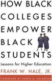 How Black Colleges Empower Black Students: Lessons for Higher Education