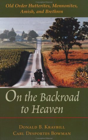 On the Backroad to Heaven by Donald B. Kraybill