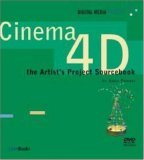 Cinema 4D: The Artist's Project Sourcebook [With DVD]