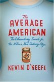 The Average American: The Extraordinary Search for the Nation's Most Ordinary Citizen