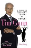 Tim Gunn: A Guide to Quality, Taste and Style