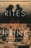 Rites of Spring : The Great War and the Birth of the Modern Age