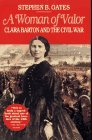 A Woman of Valor: Clara Barton and the Civil War