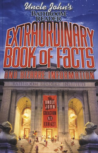 Uncle John's Bathroom Reader Extraordinary Book of Facts: And ...
