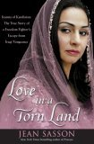 Love in a Torn Land: Joanna of Kurdistan: The True Story of a Freedom Fighter's Flight from Iraqi Vengeance