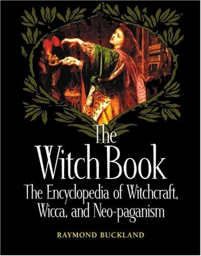 The Witch Book: The Encyclopedia of Witchcraft, Wicca and Neo-Paganism