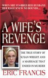 A Wife's Revenge (St. Martin's True Crime Library)
