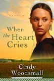 When the Heart Cries (Sisters of the Quilt, #1)