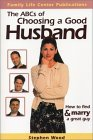 The ABC's of Choosing a Good Husband: How to Find and Marry a Great Guy