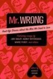 Mr. Wrong: Real-Life Stories About the Men We Used to Love
