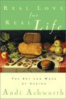 Real Love for Real Life: The Art and Work of Caring