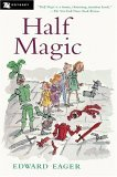Half Magic (Edward Eager's Tales of Magic, #1)