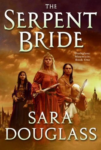 The Serpent Bride (Darkglass Mountain, #1) by Sara Douglass