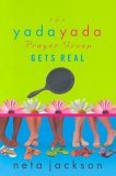 The Yada Yada Prayer Group Gets Real (Yada Yada Prayer Group, Book 3)