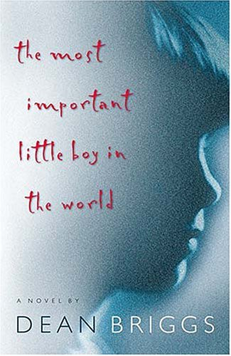The Most Important Little Boy In The World - A Novel -
