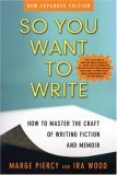 So You Want to Write (2nd Edition): How to Master the Craft of Writing Fiction and Memoir
