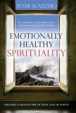 Emotionally Healthy Spirituality: Unleash the Power of Authentic Life in Christ