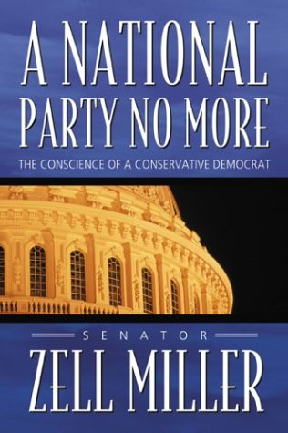 Zell Miller A national Party no more