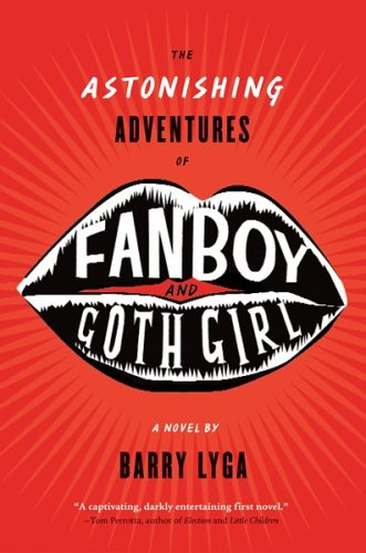 The Astonishing Adventures of Fanboy and Goth Girl (The Astonishing Adventures of Fanboy and Goth Girl, #1)