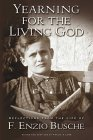 Yearning for the Living God: Reflections from the Life of F.
