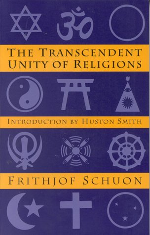"Frithjof Schuon ""The Transcendent Unity Of Religions"""
