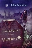 Vampireville (Vampire Kisses, Book 3)