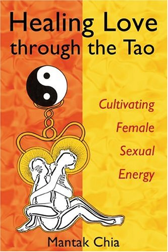 Healing Love through the Tao by Mantak Chia. My rating: