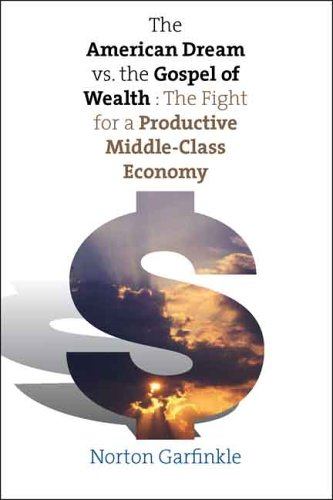The American Dream vs. The Gospel of Wealth: The Fight for a ...