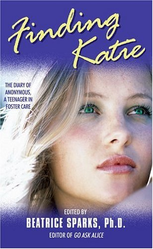 Finding Katie: The Diary of Anonymous, A Teenager in Foster Care. My rating: