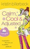 Calm, Cool & Adjusted