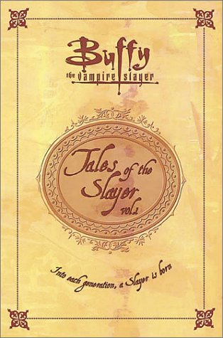 Tales of the Slayer, Volume 1 (Buffy the Vampire Slayer)