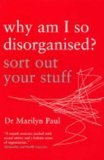 Why Am I So Disorganised? - Sort Out Your Stuff
