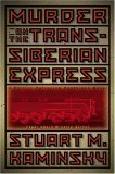 Murder on the Trans-Siberian Express: A Porfiry Petrovich Rostnikov Novel