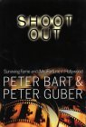Shoot Out : Surviving the Fame and (Mis)Fortune of Hollywood