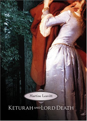 Keturah and Lord Death by Martine Leavitt - Reviews, Discussion ...