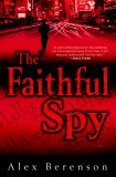 The Faithful Spy: A Novel (John Wells, Book 1)
