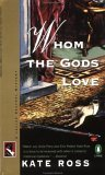 Whom the Gods Love (Julian Kestrel Mysteries, #3)