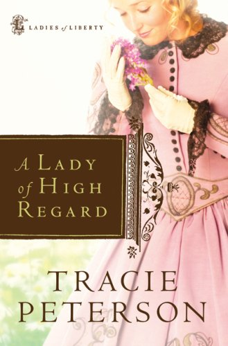 A Lady of High Regard (Ladies of Liberty #1)