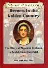 Dreams in the Golden Country: The Diary of Zipporah Feldman, a Jewish Immigrant Girl, New York City, 1903 (Dear America)