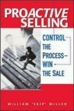 Proactive Selling: Control the Process -- Win the Sale