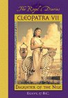 Cleopatra VII: Daughter of the Nile, Egypt, 57 B.C. (The Royal Diaries)