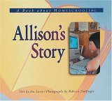 Allison's Story: A Book about Homeschooling