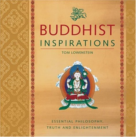 Buddhist Inspirations: Essential Philosophy, Truth, and ...