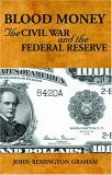 Blood Money, The Civil War and the Federal Reserve