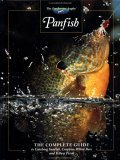 Panfish: The Complete Guide to Catching Sunfish, Crappies, White Bass and Yellow Perch (The Hunting & Fishing Library)