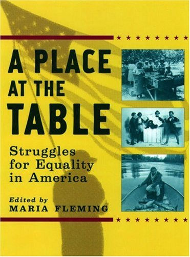 A Place at the Table: Struggles for Equality in America. my rating: