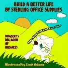 Build a Better Life by Stealing Office Supplies (Dilbert, #2)