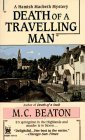 Death of a Travelling Man (Hamish Macbeth Mystery, Book 9)